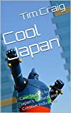 Cool Japan: Case Studies from Japan's Cultural and Creative Industries