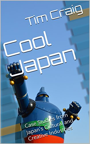 Cool Japan: Case Studies from Japan's Cultural and Creative Industries (English Edition) (Cool-shop Zu)