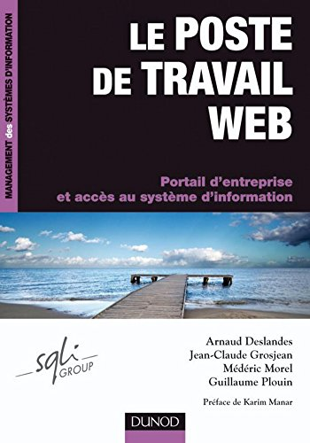 Le poste de travail Web : Portail d'entreprise et accs au systme d'information (Management des systmes d'information)