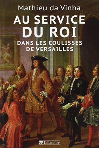 Au service du roi - Dans les coulisses de Versailles