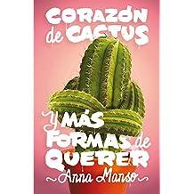 Corazón de cactus: Y más formas de querer (Gran angular)