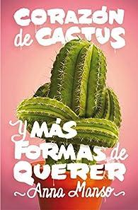Corazón de cactus par Anna Manso Munné