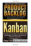Agile Product Management: Kanban: The Kanban guide, 2nd Edition & Product Backlog 21 Tips To Capture and Manage Requirements with Scrum (scrum master. development, agile software development)