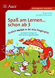 Endlich Herbst in der Kita Fliegenpilz!: Grundlagen für erfolgreiches Lernen bei allen Kindern von 3-6 schaffen, 2 Schwierigkeitsstufen (Kindergarten) (Spaß am Lernen ... schon ab 3)