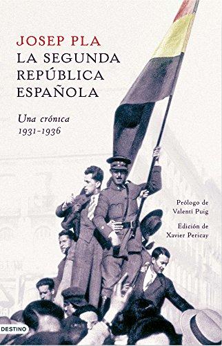 La Segunda República española. Una crónica, 1931-1936 por Josep Pla