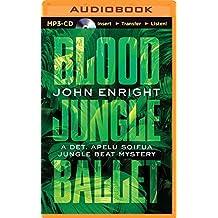 Blood Jungle Ballet (Jungle Beat) by John Enright (2014-12-02)