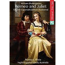 Romeo and Juliet (English Spanish Edition illustrated): Romeo y Julieta (Inglés Español Edició, ilustrado) (English Edition)