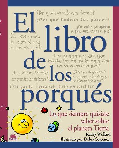 EL LIBRO DE LOS PORQUES (Libros Ilustrados) por Kathy Wollard