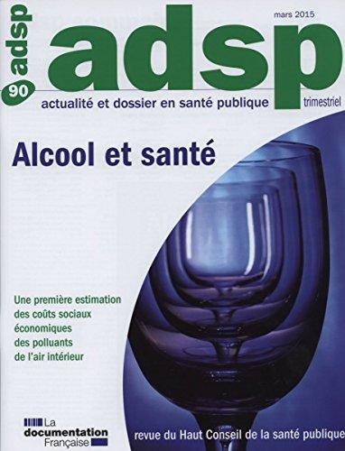 Alcool et sant (Actualit et dossier en sant publique n90)
