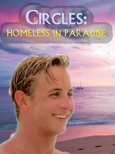 Circles: Homeless In Paradise
