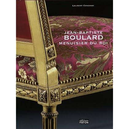 Jean-Baptiste Boulard: Menuisier du Roi