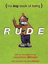 The Big Book Of Being Rude (BIG BOOKS)