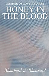 Memoir Of Love And Art: Honey In The Blood by Blanshard & Blanshard (2013-01-12)