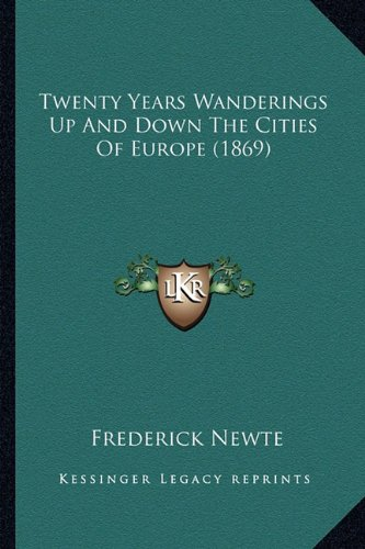 Twenty Years Wanderings Up and Down the Cities of Europe (1869)