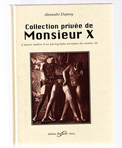 Collection Privee Monsieur X par Alexandre Dupouy
