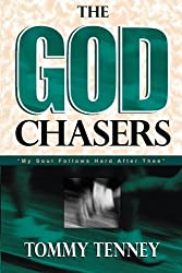 The God Chasers: My Soul Follows Hard After Thee by Tommy Tenney (1998-11-01)