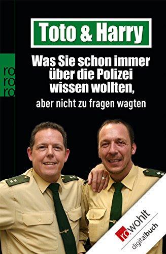 Toto & Harry: Was Sie schon immer über die Polizei wissen wollten, aber nicht zu fragen wagten