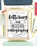 Lettering and Modern Calligraphy: A Beginner's Guide: Learn Hand Lettering and Brush ...