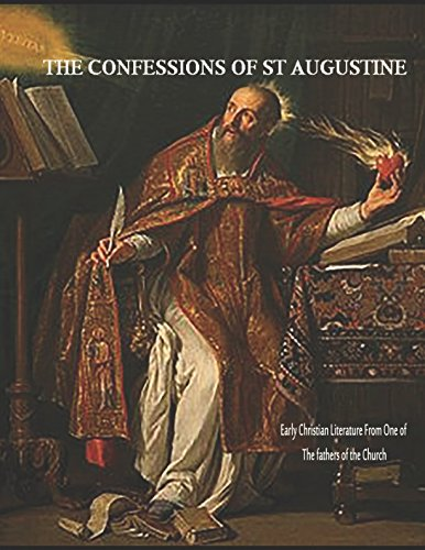 The Confession of St Augustine: Early Christian Literature From One of the Fathers of the Church por Saint Augustine