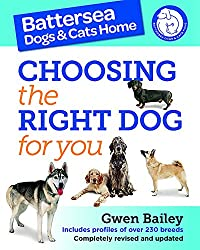 The Battersea Dogs and Cats Home: Choosing The Right Dog For You (Battersea Dogs & Cats Home Gde)