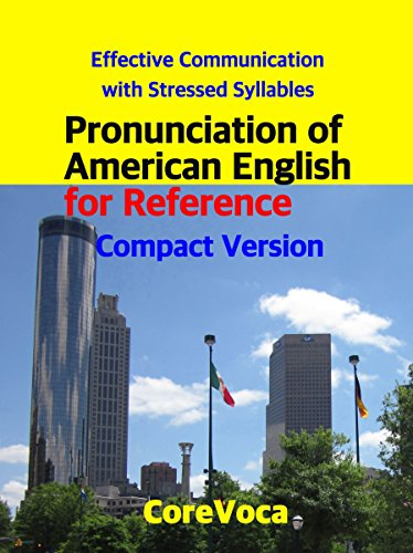 Pronunciation of American English for Reference Compact Version: Effective Communication with Stressed Syllables (English Edition)