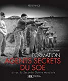 LA FORMATION DES AGENTS SECRETS DU SOE