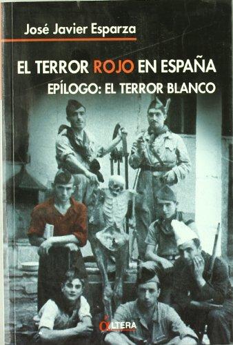 El Terror Rojo en España. Epílogo: El Terror Blanco por Jose Javier Esparza