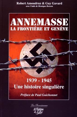 Annemasse, la frontière et Genève 1939-1945 : Une histoire singulière