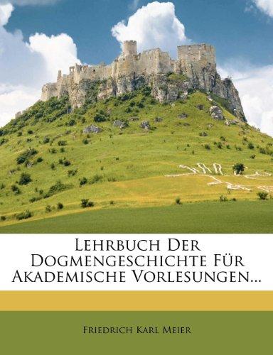Lehrbuch Der Dogmengeschichte Für Akademische Vorlesungen...
