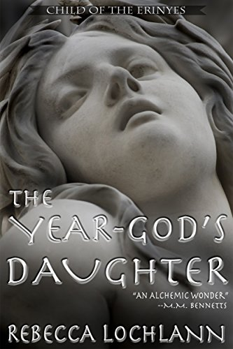 The Year-god's Daughter: A Saga of Ancient Greece (The Child of the Erinyes Book 1)