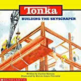 Tonka: Building The Skyscraper by Justine Korman (1999-05-01)