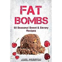 Fat Bombs: 50 Seasonal Sweet & Savory Recipes (English Edition)