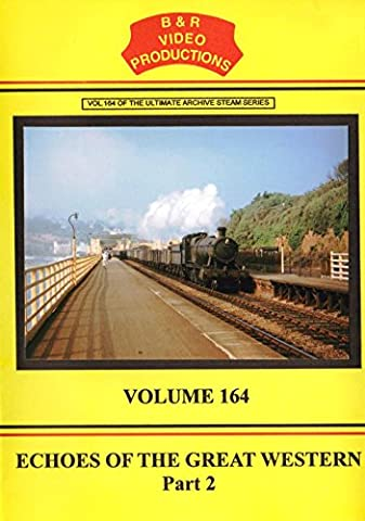 B&R No. 164 - Echoes of the Great Western Railway No. 2 Dvd (1920s - 1960s) B&R Video Productions