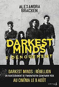 Darkest Minds, tome 3 : Dénouement par Alexandra Bracken