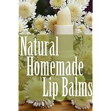 Natural Homemade Lip Balms (English Edition)