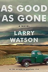 As Good as Gone: A Novel by Larry Watson (2016-06-21)