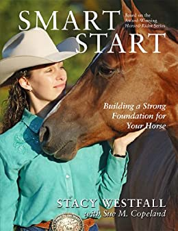 Smart Start: Building a Strong Foundation for Your Horse (English Edition) par [Westfall, Stacy, Copeland, Sue]
