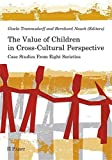 The Value of Children in Cross-Cultural Perspective: Case Studies From Eight Societies