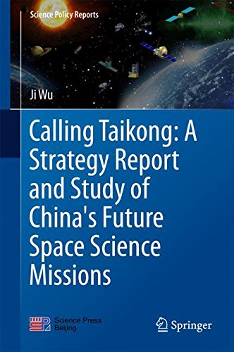 Calling Taikong: A Strategy Report and Study of China's Future Space Science Missions (Science Policy Reports)