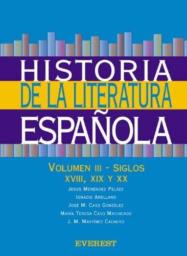 Historia de la Literatura Española. Volumen III-Siglos XVIII, XIX y XX por Arellano  Ignacio