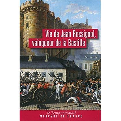 Vie de Jean Rossignol, vainqueur de la Bastille (Le Temps retrouvé)