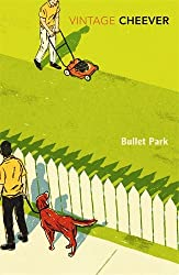 Bullet Park (Vintage Classics)