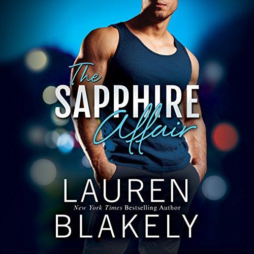 The Sapphire Affair: A Jewel Novel, Book 1 - Lauren Blakely - Unabridged