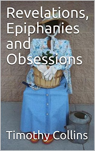 Revelations, Epiphanies and Obsessions (English Edition)