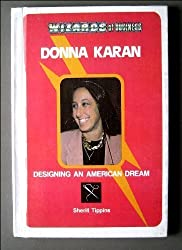 Donna Karan (Wizards of Business) by Sherill Tippins (1991-10-04)