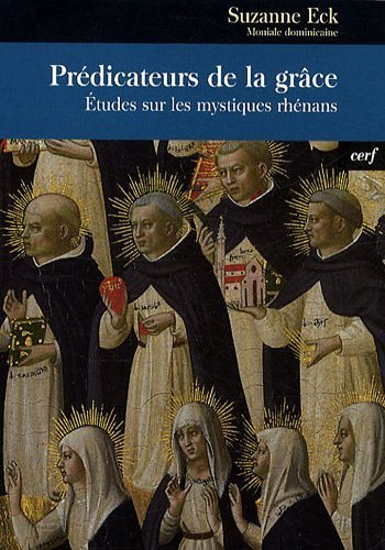 Prédicateurs de la grâce : Etudes sur les mystiques rhénans par Suzanne Eck