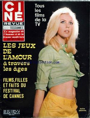 CINE TELE REVUE [No 21] du 22/05/1969 - FILMS - FILLES ET FAITS DU FESTIVAL DE CANNES - KATIA CRISTINA - MIREILLE DARC ET ALAIN DELON.