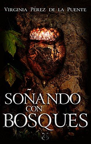 Soñando con bosques por Virginia Pérez de la Puente