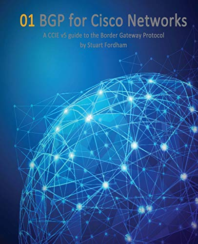 BGP for Cisco Networks: A CCIE v5 guide to the Border Gateway Protocol: Volume 1 (Cisco CCIE Routing and Switching v5.0) por Mr Stuart D Fordham