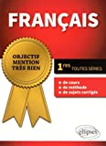 Français 1res Toutes Séries Objectif Mention Très Bien